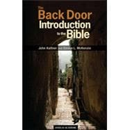 The Back Door Introduction to the Bible,9781599820897