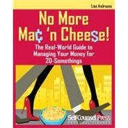 No More Mac 'n Cheese! : The Real-World Guide to Managing Yo..., 9781770400900