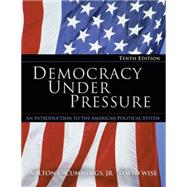 Democracy Under Pressure: An Introduction to the American Political System,9780534630904