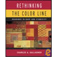Rethinking the Color Line : Readings in Race and Ethnicity,9780767420914
