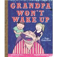 Grandpa Won't Wake Up, 9781608860920
