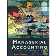 Managerial Accounting: A Focus on Decision Making