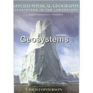 Geosystems : An Introduction to Physical Geography: Applied Physical Geography: Geosystems in the Laboratory,9780131330931
