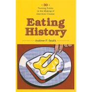 Eating History - Thirty Turning Points in the Making of Amer..., 9780231140935  