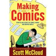 Making Comics: Storytelling Secrets of Comics, Manga, And Graphic Novels,9780060780944