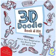 3-D Doodle Book and Kit : Where Your Imagination Can Really ..., 9781604330953  