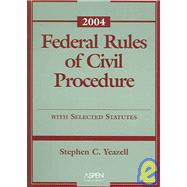 Federal Rules of Civil Procedure  2004: with Selected Statutes,9780735540958
