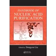 Handbook of Nucleic Acid Purification, 9781420070965