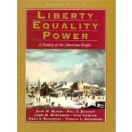Liberty, Equality, Power : A History of the American People,9780155080966