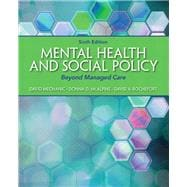 Mental Health and Social Policy Beyond Managed Care,9780205880973