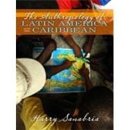 The Anthropology of Latin America and the Caribbean,9780205380992