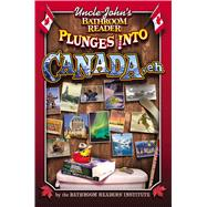 Uncle John's Bathroom Reader Plunges into Canada, Eh!, 9781607101000  
