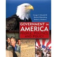 Government in America : People, Politics, and Policy,9780321411006