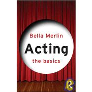 Acting: the Basics, 9780415461009  