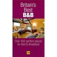 Britain's Best B and B 2009 : 500 Perfect Places for Bed and..., 9780749561024  
