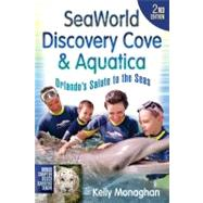 SeaWorld, Discovery Cove and Aquatica : Orlando's Salute to ..., 9781937011024