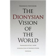 The Dionysian Vision of the World,9781937561024