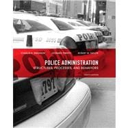 Police Administration Structures, Processes, and Behavior,9780135121030