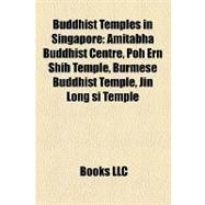 Buddhist Temples in Singapore : Amitabha Buddhist Centre, Poh Ern Shih Temple, Burmese Buddhist Temple, Jin Long si Temple