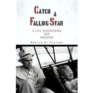 Catch a Falling Star : A Life Discovering Our Universe, 9781440161032  