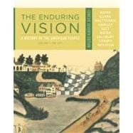 The Enduring Vision A History of the American People, Volume I: To 1877, Concise