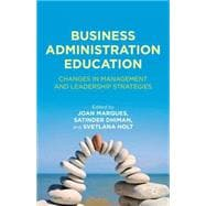 Business Administration Education : Changes in Management and Leadership Strategies,9780230341036