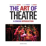 The Art of Theatre A Concise Introduction