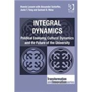 Integral Dynamics: Political Economy, Cultural Dynamics and the Future of the University