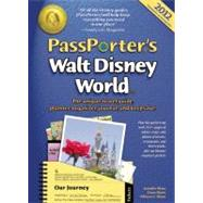 PassPorter's Walt Disney World 2012 : The Unique Travel Guide, Planner, Organizer, Journal, and Keepsake!,9781587711039