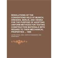 Resolutions of the Conventions Held at Munich, Dresden, Berl..., 9781154581041  