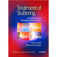 Treatment of Stuttering : Established and Emerging Intervent..., 9780781771047  