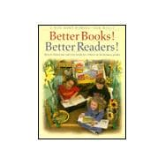 Better Books! Better Readers!: How to Choose, Use and Level Books for Children in the Primary Grades