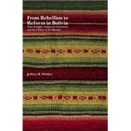 From Rebellion to Reform in Bolivia : Class Struggle, Indige..., 9781608461066  