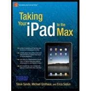 Taking Your iPad to the Max : A Concise Introduction for the..., 9781430231080  