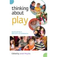 Thinking about Play : Developing a Reflective Approach, 9780335241088  