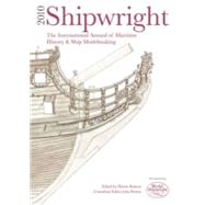 Shipwright 2010 : The International Annual of Maritime Histo..., 9781844861088  