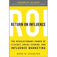 Return on Influence : The Revolutionary Power of Klout, Soci..., 9780071791090