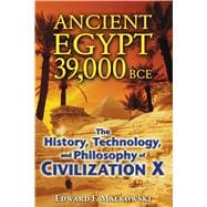 Ancient Egypt 39,000 Bce: The History, Technology, and Philo..., 9781591431091  