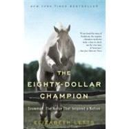 Eighty-Dollar Champion : Snowman, the Horse That Inspired a ..., 9780345521095