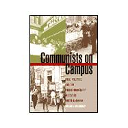 Communists on Campus : Race, Politics, and the Public University in Sixties North Carolina