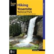 Hiking Yosemite National Park, 3rd; A Guide to 59 of the Park's Greatest Hiking Adventures,9780762761098