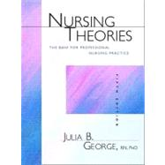Nursing Theories : The Base for Professional Nursing Practice,9780838571101