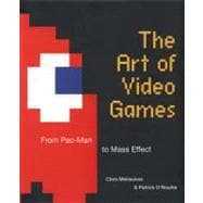Art of Video Games : From Pac-Man to Mass Effect, 9781599621104