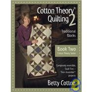 Cotton Theory Quilting 2 : Traditional Blocks,9780977261116
