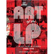 The Art of the LP; Classic Album Covers 1955??1995, 9781402771132  