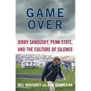 Game Over : Jerry Sandusky, Penn State, and the Culture of S..., 9780062201133