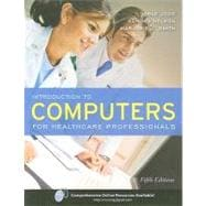 Introduction to Computers for Healthcare Professionals,9780763761134