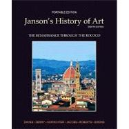 Janson's History of Art Portable Edition Book 3 The Renaissance through the Rococo,9780205161140