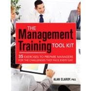 The Management Training Tool Kit: 35 Exercises to Prepare Ma..., 9780814431146