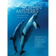 Dolphin Mysteries : Unlocking the Secrets of Communication, 9780300121148  
